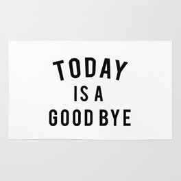 Today is a good bye. Rug