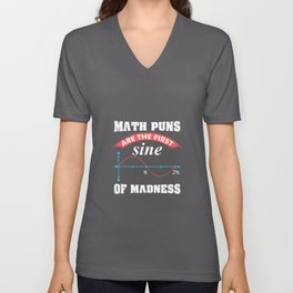 Math Gift: Math Puns Are The First Sine of Madness Unisex V-Neck