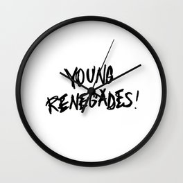 The last young renegades Wall Clock
