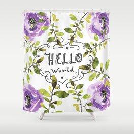 Hello world (everyday 7/365) Shower Curtain