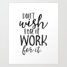 MOTIVATIONAL WALL DECOR, Don't Wish For It Work For It,Work Hard Stay Humble,Be Kinds,Office Sign,Of Art Print
