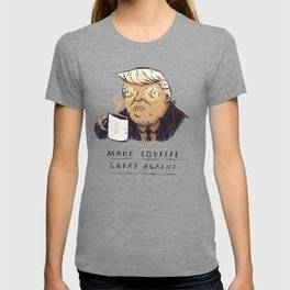 make covfefe great again! trump print T-shirt