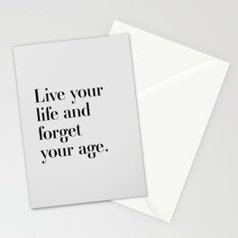 Live your life and forget your age Stationery Cards