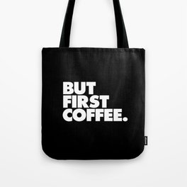 But First Coffee Typography Poster Black and White Office Decor Wake Up Espresso Bedroom Posters Tote Bag