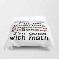 engineer Duvet Covers featuring I'm an Engineer I'm Good at Math by CreativeAngel
