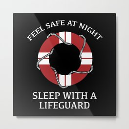 Sleep With A Lifeguard Metal Print