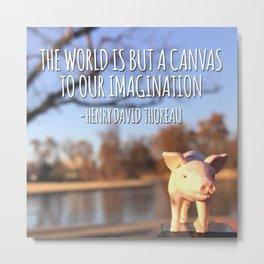 The World is But a Camvas Metal Print