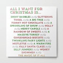 All I want for Christmas.. Metal Print