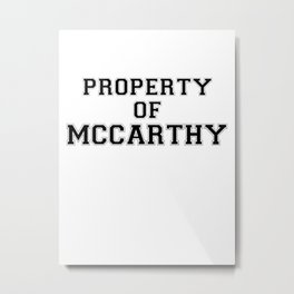 Property of MCCARTHY Metal Print