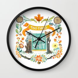 Too Tired For This Shit Wall Clock