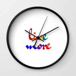 live more colorful design Wall Clock