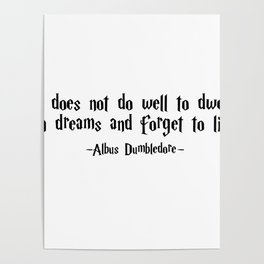 Albus Dumbledore - It does well not to dwell quote - HarryPotter Poster