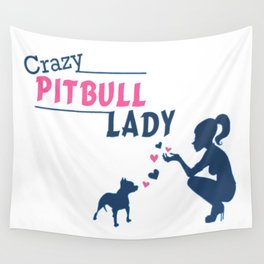 Crazy Pitbull Lady Wall Tapestry