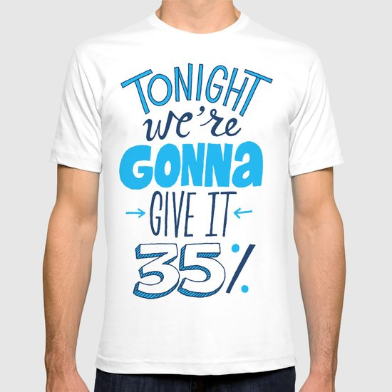 Give it 35% T-shirt