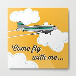 Come fly with me... Metal Print