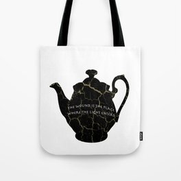 The Wound Is The Place Where The Light Enters You - Rumi Quote Tote Bag