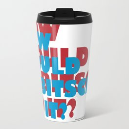 How Would Lubitsch Do It? (Version 2) Metal Travel Mug