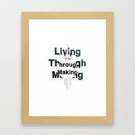 Living Through Making Square. Framed Art Print