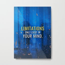 Limitations in your Mind Metal Print