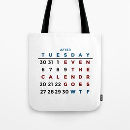 Calendar What The WTF Tote Bag