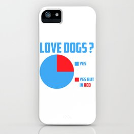 Love dogs? iPhone Case