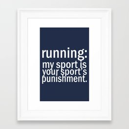 My Sport Is Your Sports Punishment. Framed Art Print