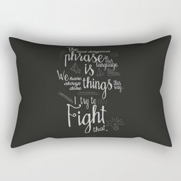 Fight that, quote for motivation and inspiration by Grace Hopper, positive vibes, life change Rectangular Pillow