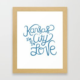 Kansas City I'm So In Love Framed Art Print