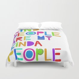 Kind People are My Kinda People Duvet Cover