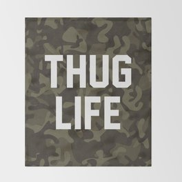 Thug Life - camouflage version Throw Blanket