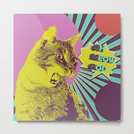 OMG cat Metal Print