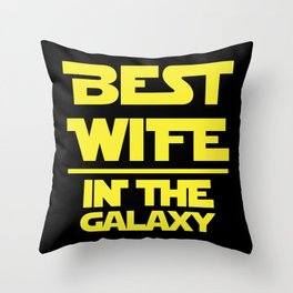 best wife in the galaxy Throw Pillow