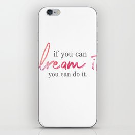 if you can dream it iPhone Skin