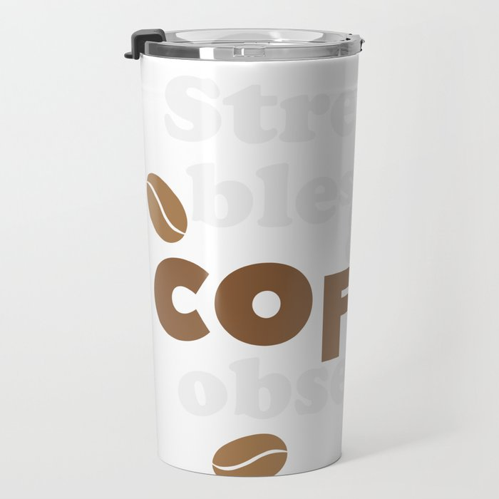 Stressed ,blessed and coffee obsessed Travel Mug