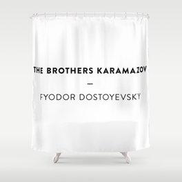 The Brothers Karamazov  —  Fyodor Dostoyevsky Shower Curtain