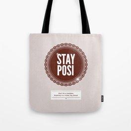 Stay Posi Tote Bag