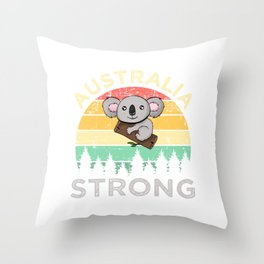 "Let's Raise Awareness And Save Australia So Wear This Tshirt Design Saying ""Australia Strong"" Throw Pillow"
