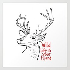 Wildlife is Your Friend Art Print