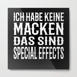 I Have No Quirks These Are Special Effects Metal Print