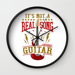 It's Not A Real Song Without Guitar Rock Musician design Wall Clock