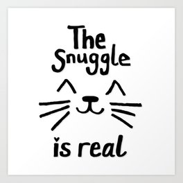 The Snuggle is Real (Black on White) Art Print