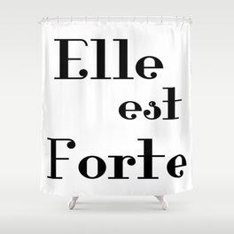 Elle est Forte Shower Curtain
