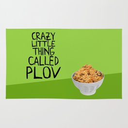 CRAZY LITTLE THING CALLED PLOV Rug