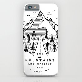 The mountains are calling and I must go- Nordic iPhone Case