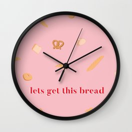 Let's get this bread Wall Clock