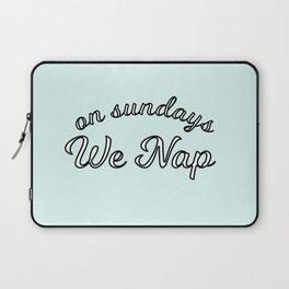 on sundays we nap Laptop Sleeve