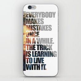 """MacGyver said: """"Everybody makes mistakes once in a while. The trick is learning to live with it."""" iPhone Skin"""