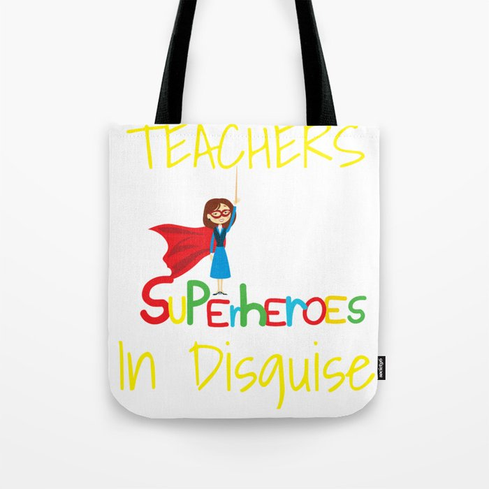 1e65062b9 Teachers Are Superheroes First Day School print Tote Bag by kayelex ...