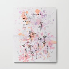 "NYC Wildflower show series - ""I can't go back to yesterday because I was a different person then"" Metal Print"