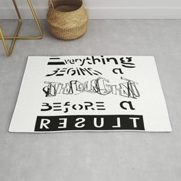 EVERYTHING BEGINS A THOUGHT BEFORE A RESULT Rug